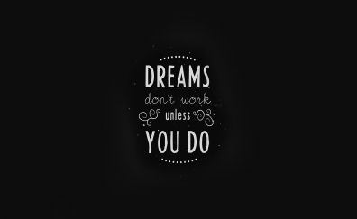 """""""Dreams don't work unless you do"""", quote, typography"""