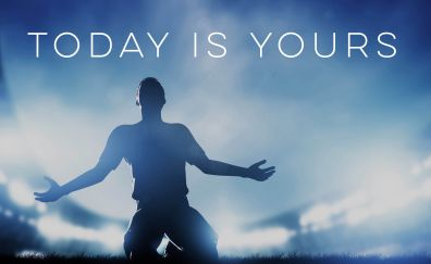 Quote, today is yours